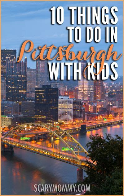 10 things to do in pittsburgh with kids scary mommy