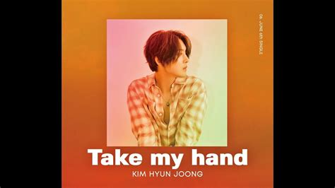 take my hands and never キム ヒョンジュン take my