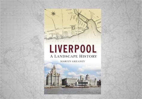 Landscape Pictures Of Liverpool Liverpool A Landscape History Or Historic Liverpool The