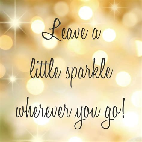 sparkle quotes sparkle quotes about you quotesgram