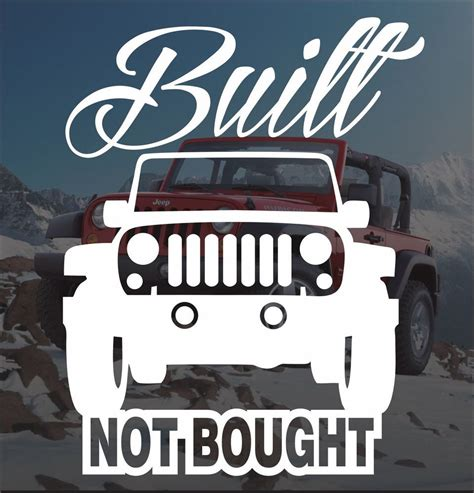 jeep cherokee sticker jeep built not bought vinyl sticker decal 4x4 cherokee