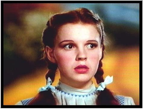 dorothy of oz quotes from wizard of oz judy garland quotesgram
