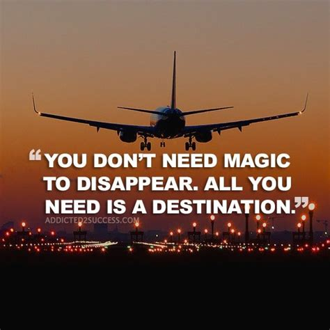 58 Picture Quotes That Will Inspire You To Travel A Is For Airplan