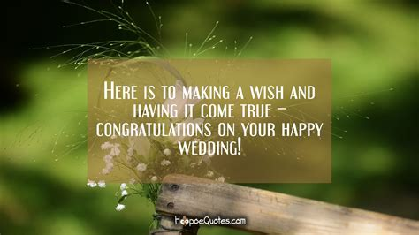 Wedding Congratulations Unable To Attend by Here Is To A Wish And It Come True
