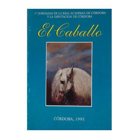 libro cordoba libro el caballo diputacion de cordoba equivan tienda hipica