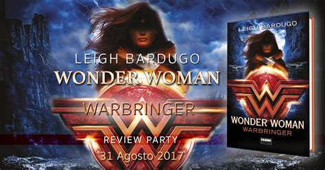 wonder woman warbringer dc lily s bookmark wonder woman warbringer di leigh bardugo recensione review party