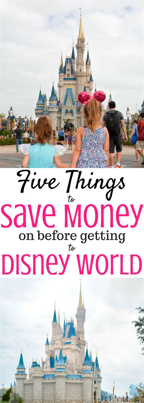 save money on disney world five things to save money on before getting to walt disney