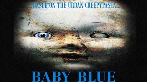 film blue baby quot baby blue quot a creepypasta horror film youtube