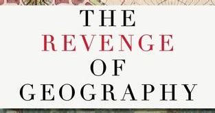 the revenge of geography past is prologue writer wednesday the revenge of geography
