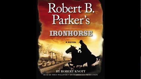 titus welliver audiobooks robert b parker s ironhorse by robert knott read by