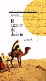 libro el cazador del desierto el cazador del desierto lorenzo silva libro en fnac es