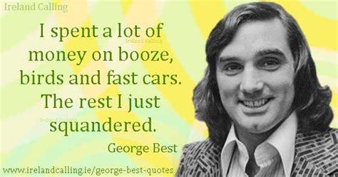 george best quote george best quotes ireland calling