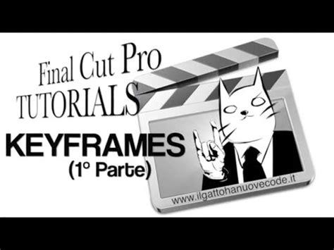 final cut pro youtube final cut pro x i keyframes 1 176 parte youtube