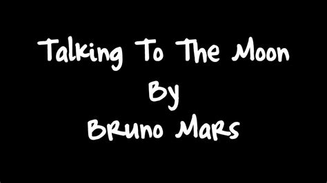 download mp3 bruno mars talking to the moon talking to the moon bruno mars lyrics youtube