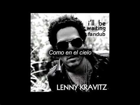 New Lenny Kravitz Ill Be Waiting by I 180 Ll Be Waiting Lenny Kravitz Cover Espa 241 Ol