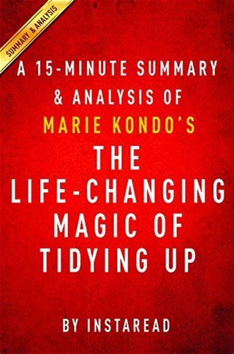 kondo summary the changing magic of tidying up by kondo a