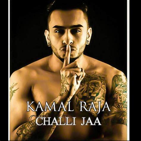 uk punjabi singer kamal raja challi jaa song lyrics kamal raja lyricsed com