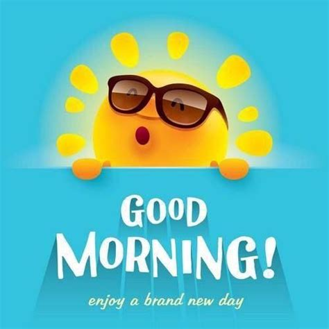 new day images morning enjoy your brand new day pictures photos