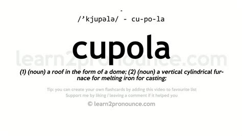 How To Pronounce Cupola by Cupola Pronunciation And Definition