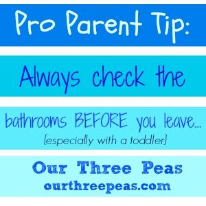 Tip Check For Messages by Pro Parent Tip Always Check The Bathrooms Before You