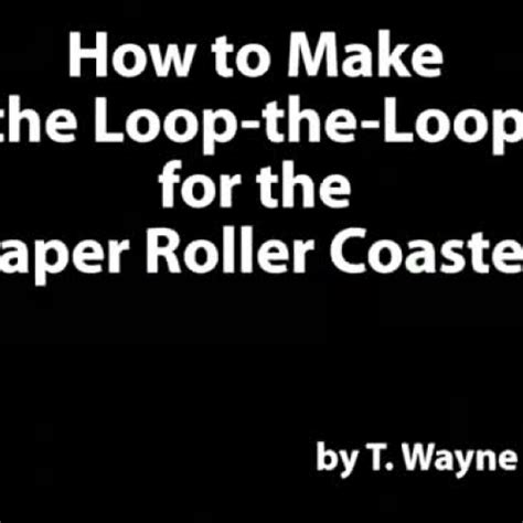 How To Make A Loop For A Paper Roller Coaster - how to make the loop the loop for the paper roller coaster