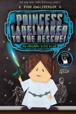 Tom Angleberger Origami Yoda Series - princess labelmaker to the rescue b n exclusive edition