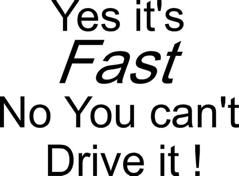 Yes Its Fast No You Cant Drive It Kaos Anime yes its fast no you can t drive it vinyl decal sticker