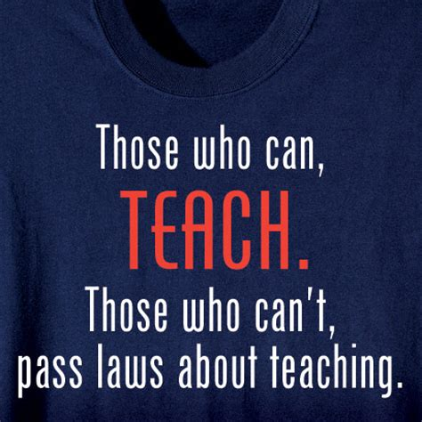 those who can teach those who can teach shirt at what on earth cl6271