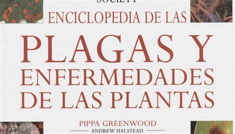 149407 Enfermedades De Las Plantas Cultivadas Libros by Enciclopedia De Las Plagas Y Enfermedades De Las Plantas