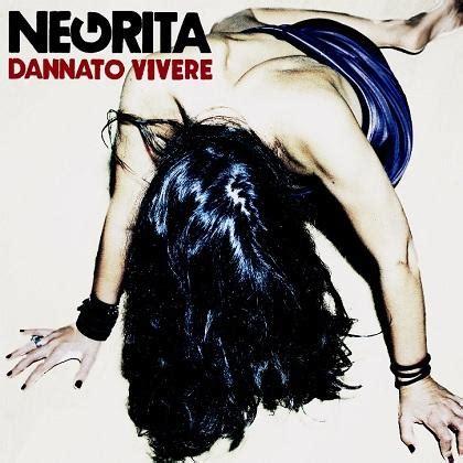 negrita testi negrita album 2011 dannato vivere tutti i testi