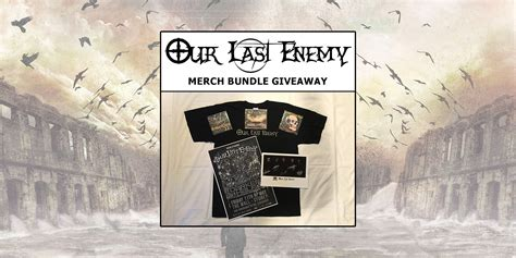 Win Our Giveaway by Enter To Win Our Last Enemy Autographed Merch Bundle