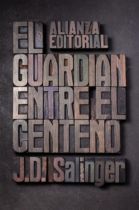 libro el guardian entre el el guardian entre el centeno j d salinger comprar el libro