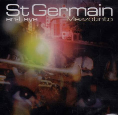 st germain house music st germain album 171 st germain en laye mezzotinto 187