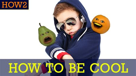 7 Tricks On Being A Cool by How2 How To Be Cool