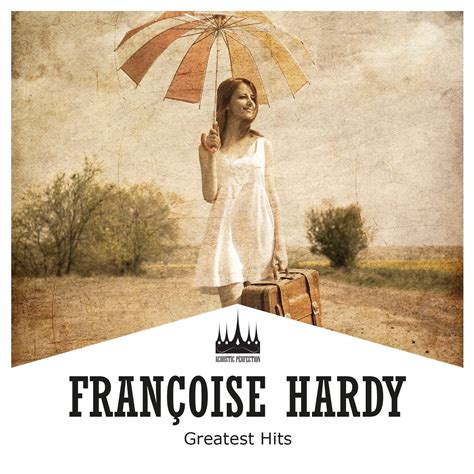 francoise hardy youtube greatest hits greatest hits fran 231 oise hardy listen and discover