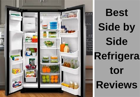 best side by side refrigerator best side by side refrigerator reviews of 2018 top