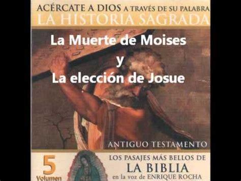la historia de mois s la historia sagrada 18 la muerte de moises y la elecci 243 n