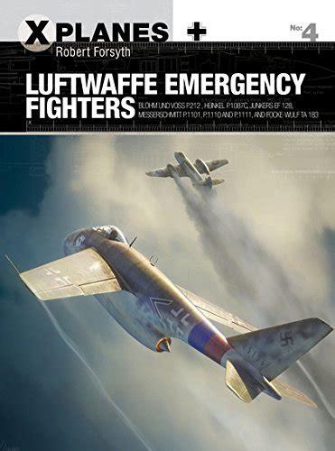 luftwaffe emergency fighters blohm 1472819942 tsr2 britain s lost cold war strike jet x planes band 5 buzzonbooks com