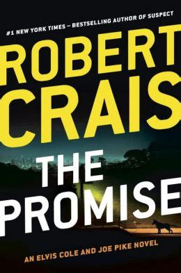 the promise an elvis the promise elvis cole and joe pike series 16 by robert crais 9780399161490 hardcover
