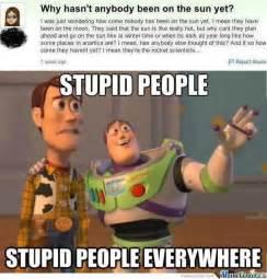 People Are Stupid Meme - stupid people everywhere by megaa meme center