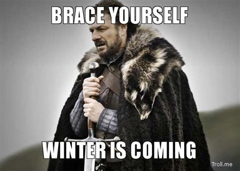 Winter Is Coming Meme - stormtech brace yourself winter is coming blue collar
