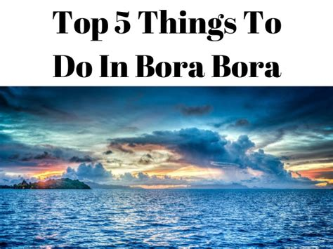 5 Things To Do by Top 5 Things To Do In Bora Bora