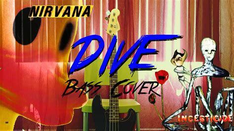 nirvana dive nirvana dive bass cover