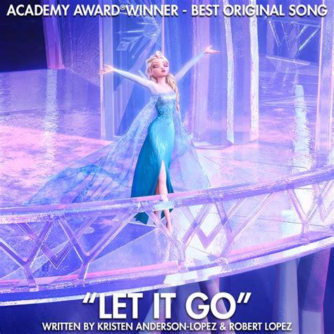 let it go let it go academy award winner best original song disney