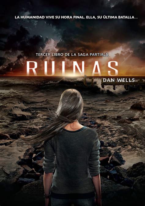 ruins partials real or not real books rese 241 a quot ruinas quot partials 3 de dan wells