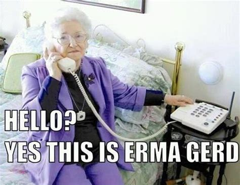 Grandmother Meme - erma gerd