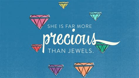 quot she is far more precious than jewels quot proverbs 31 bible