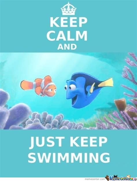 Just Keep Swimming Meme - just keep swimmig just keep swimming by alexisashnew