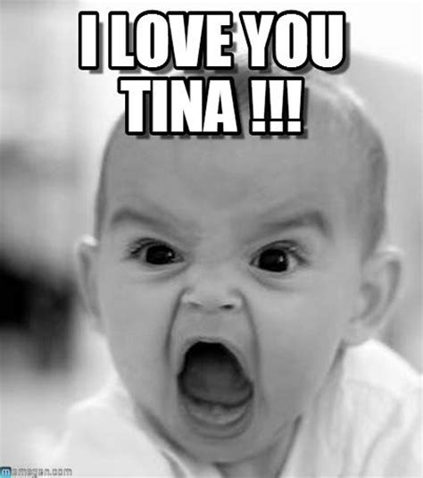 Tina Meme - love it humor pinterest babies love and anonymous