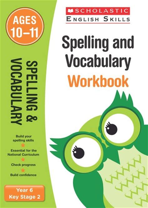 spelling and vocabulary workbook scholastic english skills spelling and vocabulary workbook year 6 scholastic kids club